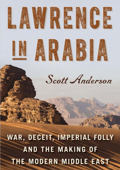 """Lawrence ở Arab"" của Scott Anderson"