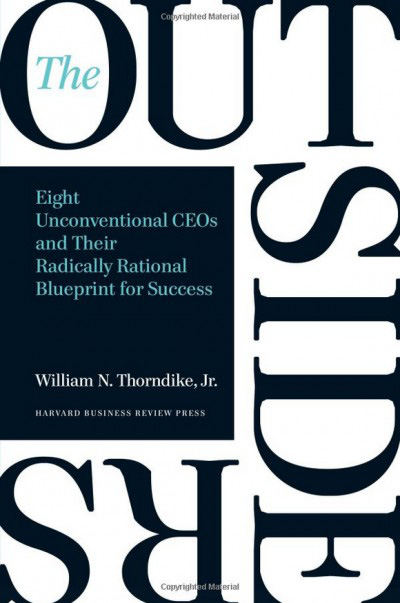 """""""Người ngoài cuộc: 8 CEO khác thường và kế hoạch thành công"""" của William N. Thorndike"""