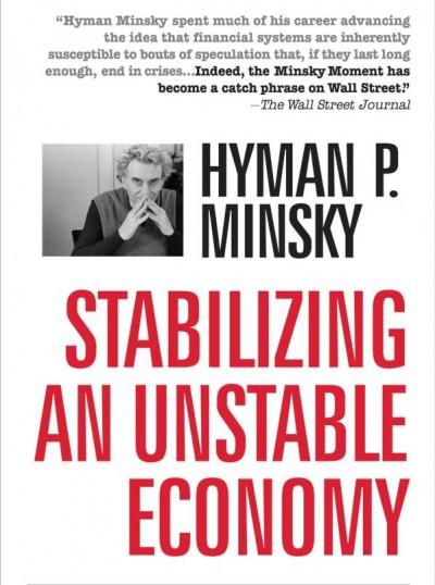 """""""Ổn định một nền kinh tế bất ổn"""" của Hyman Minsky"""