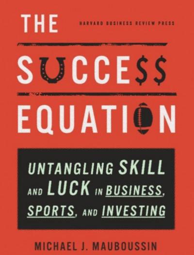 """""""Phương trình thành công"""" của Michael J. Mauboussin"""
