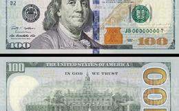 Mỹ chính thức lưu hành tờ 100 USD mới