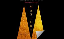 [Sách hay] Mastery: Sự kỳ diệu của 'Thái độ học việc'