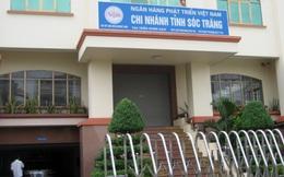 Một loạt lãnh đạo ngân hàng tại Sóc Trăng và Hậu Giang bị bắt
