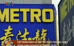 Metro ngậm ngùi rời Trung Quốc