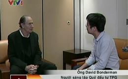 Ông trùm quỹ đầu cơ TPG: Có rất nhiều cơ hội tại Việt Nam