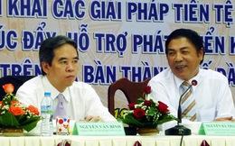 """Ông Nguyễn Bá Thanh: """"Thống đốc lập lại kỷ cương thôi"""""""