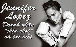 [Infographic] Tiểu sử 'chịu chơi' của doanh nhân - ca sĩ Jennifer Lopez