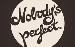 Bởi vì không ai hoàn hảo