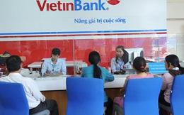 Vốn điều lệ của Vietinbank lớn hơn 12 ngân hàng nhỏ nhất cộng lại